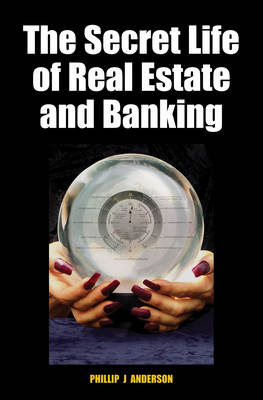 The Secret Life of Real Estate and Banking (Hardback)