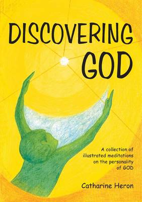 Discovering God: A Collection of Illustrated Meditations on the Personality of God (Paperback)