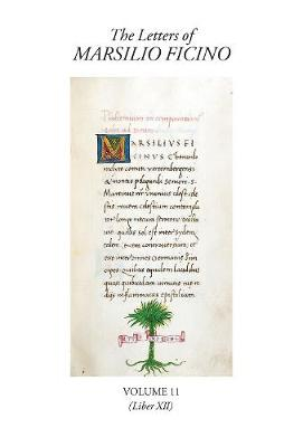 The Letters of Marsilio Ficino Volume 11: (Book XII) - Letters of Marsilio Ficino 11 (Hardback)