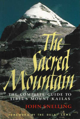 Sacred Mountain: The Complete Guide to Tibet's Mount Kailas (Paperback)