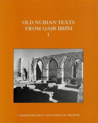 Old Nubian Texts from Qasr Ibrim: Pt. 1 - Texts from Excavations Memoirs 9 (Hardback)