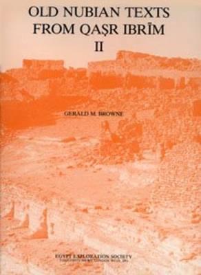 Old Nubian Texts from Qasr Ibrim: Pt. 2 - Texts from Excavations Memoirs 10 (Hardback)