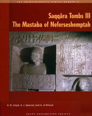 Saqqara Tombs: The Mastabas of Meru, Semdenti, Khui and Others v. 2 - Archaeological Survey Memoirs 40 (Hardback)
