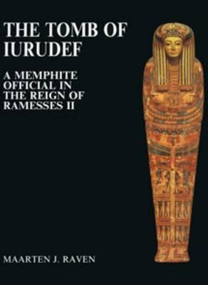 The Tomb of Iurudef: A Memphite Official in the Reign of Ramesses II - Excavation Memoirs S. 57 (Hardback)