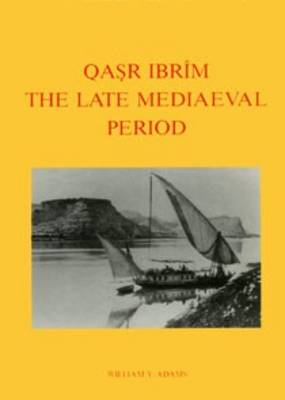 Qasr Ibrim: The Late Mediaeval Period - Excavation Memoirs S. 59 (Hardback)