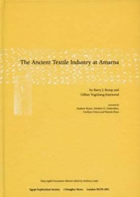 The Ancient Textile Industry at Amarna (Em 68) (Hardback)