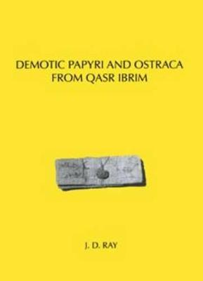 Demotic Papyri and Ostraca from Qasr Ibrim - Texts from Excavations Memoirs No. 13 (Paperback)