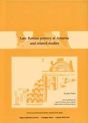Late Roman Pottery at Amarna and Related Studies - Excavation Memoirs S. No. 72 (Hardback)