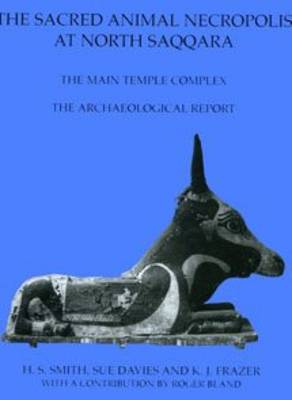 The Sacred Animal Necropolis at North Saqqara: The Falcon Complex and Catacomb - The Archaeological Report - Excavation Memoirs S. No. 73 (Hardback)