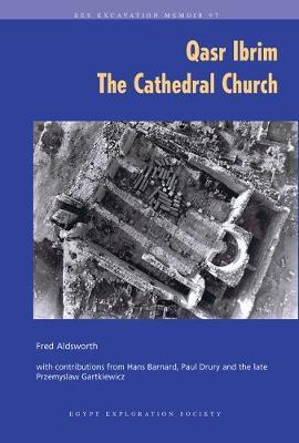 Qasr Ibrim: The Cathedral Church - Excavation Memoir 97 (Paperback)