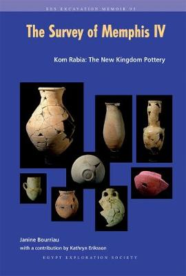 The Survey of Memphis IV: Kom Rabia: The New Kingdom Pottery - Excavation Memoirs 93 (Paperback)