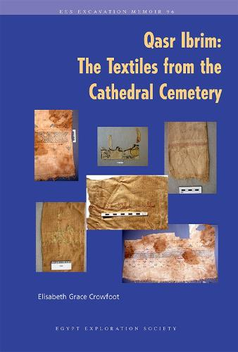 Qasr Ibrim: The Textiles from the Cathedral Cemetery - Excavation Memoirs (Paperback)
