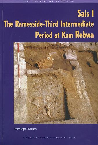 Sais 1: The Ramesside-Third Intermediate Period at Kom Rebwa - Excavation Memoirs S. 98 (Paperback)