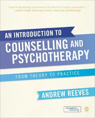 An Introduction to Counselling and Psychotherapy: From Theory to Practice (Paperback)