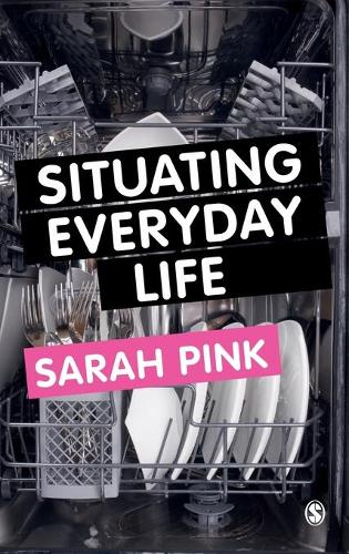 Situating Everyday Life: Practices and Places (Hardback)