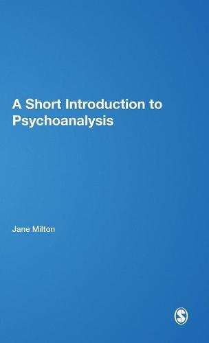 A Short Introduction to Psychoanalysis - Short Introductions to the Therapy Professions (Hardback)