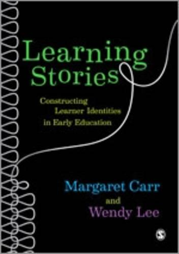 Learning Stories: Constructing Learner Identities in Early Education (Paperback)