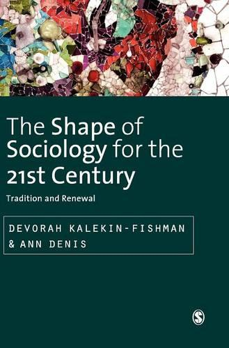 The Shape of Sociology for the 21st Century: Tradition and Renewal - Sage Studies in International Sociology (Hardback)