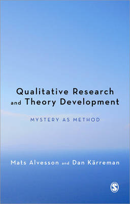 Qualitative Research and Theory Development: Mystery as Method (Paperback)
