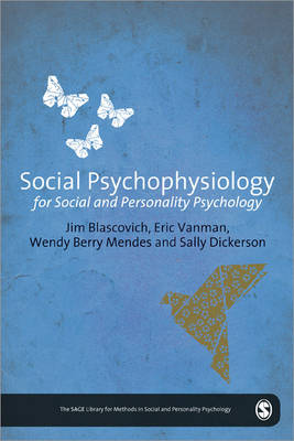 Social Psychophysiology for Social and Personality Psychology - The SAGE Library of Methods in Social and Personality Psychology (Hardback)