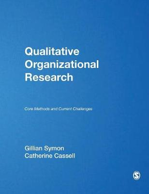 Qualitative Organizational Research: Core Methods and Current Challenges (Hardback)