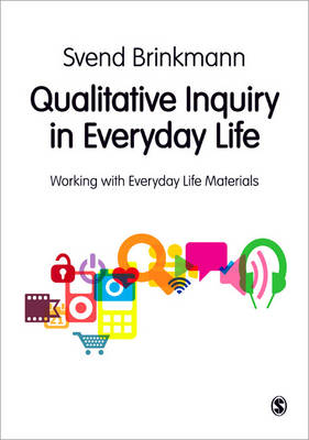 Qualitative Inquiry in Everyday Life: Working with Everyday Life Materials (Paperback)