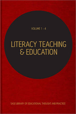 Literacy Teaching and Education - Sage Library of Educational Thought & Practice (Hardback)