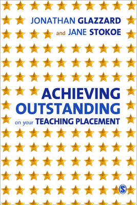 Achieving Outstanding on your Teaching Placement: Early Years and Primary School-based Training (Paperback)