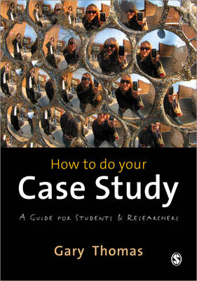 How to do your Case Study: A Guide for Students and Researchers (Paperback)