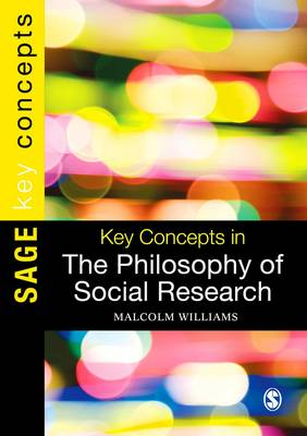 Key Concepts in the Philosophy of Social Research - Sage Key Concepts Series (Hardback)