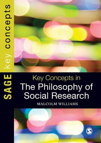 Key Concepts in the Philosophy of Social Research - Sage Key Concepts Series (Paperback)