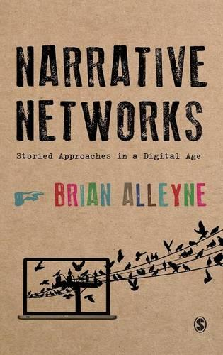 Narrative Networks: Storied Approaches in a Digital Age (Hardback)