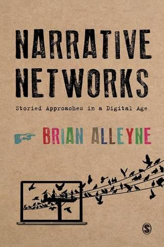 Narrative Networks: Storied Approaches in a Digital Age (Paperback)