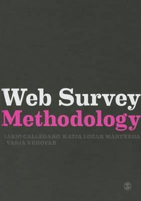 Web Survey Methodology - Research Methods for Social Scientists (Hardback)