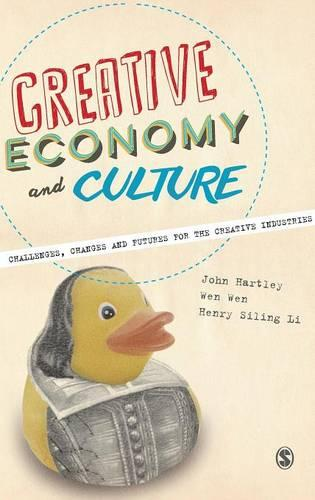 Creative Economy and Culture: Challenges, Changes and Futures for the Creative Industries (Hardback)
