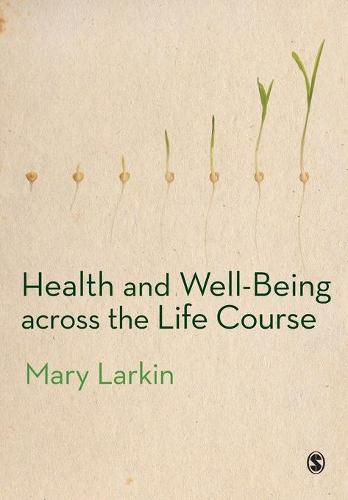 Health and Well-Being Across the Life Course (Paperback)