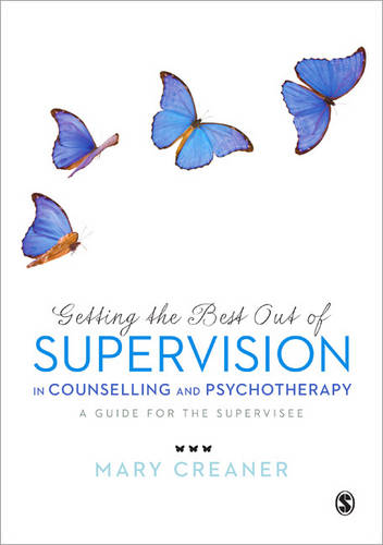 Getting the Best Out of Supervision in Counselling & Psychotherapy: A Guide for the Supervisee (Paperback)