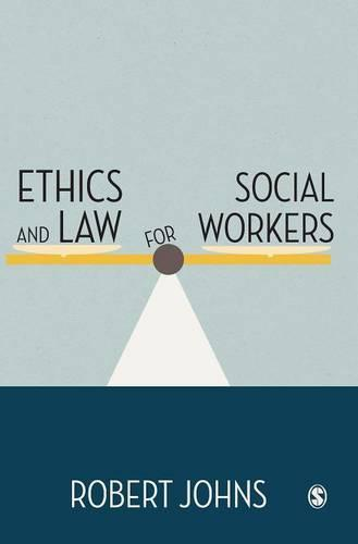 Ethics and Law for Social Workers (Hardback)