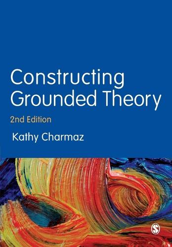 Constructing Grounded Theory - Introducing Qualitative Methods Series (Paperback)
