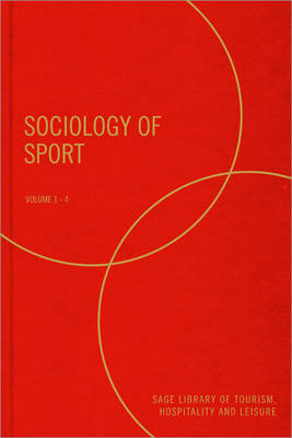 Sociology of Sport - SAGE Library of Tourism, Hospitality & Leisure (Hardback)