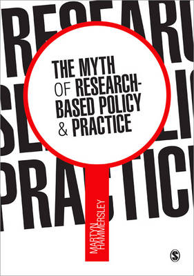 The Myth of Research-Based Policy and Practice (Paperback)