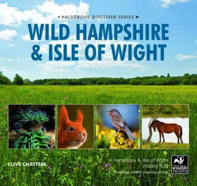 Wild Hampshire and Isle of Wight (Hardback)