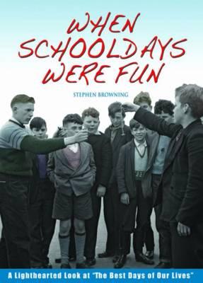 When Schooldays Were Fun (Hardback)