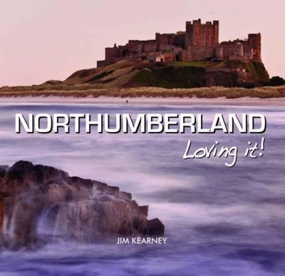 Northumberland - Loving It! (Hardback)