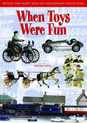 When Toys Were Fun (Hardback)