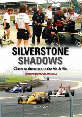 Silverstone Shadows: Close to the Action in the 80s & 90s (Hardback)