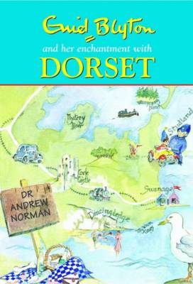 Enid Blyton and Her Enchantment with Dorset (Hardback)