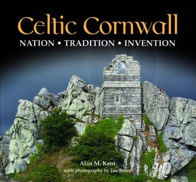 Celtic Cornwall: Penwith, West Cornwall & Scilly (Hardback)
