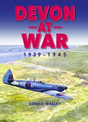 Devon at War, 1939-1945 (Hardback)