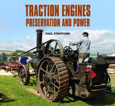 Traction Engines Preservation and Power (Hardback)
